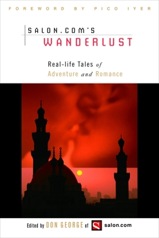 Wanderlust: Real-Life Tales of Adventure and Romance, George, Don