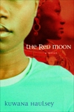 The Red Moon: A Novel, Haulsey, Kuwana