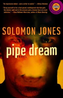 Pipe Dream: A Novel, Jones, Solomon