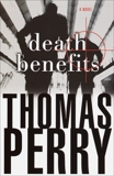 Death Benefits: A Novel of Suspense, Perry, Thomas