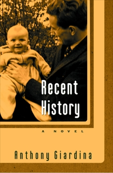 Recent History: A Novel, Giardina, Anthony