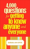 4,000 Questions for Getting to Know Anyone and Everyone, Kipfer, Barbara Ann