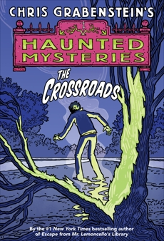 The Crossroads: A Haunted Mystery, Grabenstein, Chris