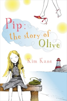 Pip: The Story of Olive, Kane, Kim