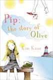 Pip: The Story of Olive, Kane, Kim