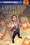 A Spotlight for Harry, Kimmel, Eric A.