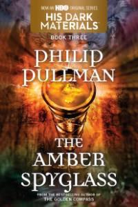 His Dark Materials: The Amber Spyglass (Book 3), Pullman, Philip
