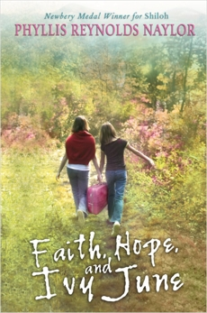 Faith, Hope, and Ivy June, Naylor, Phyllis Reynolds