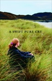 A Swift Pure Cry, Dowd, Siobhan