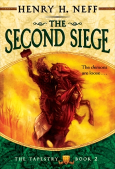 The Second Siege: Book Two of The Tapestry, Neff, Henry H.