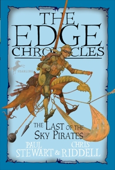 Edge Chronicles 7: The Last of the Sky Pirates, Stewart, Paul & Riddell, Chris