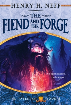 The Fiend and the Forge: Book Three of The Tapestry, Neff, Henry H.