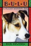 Bulu: African Wonder Dog, Houston, Dick