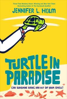 Turtle in Paradise, Holm, Jennifer L.
