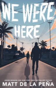 We Were Here, de la Peña, Matt & de la Peña, Matt