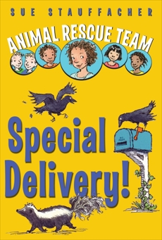 Animal Rescue Team: Special Delivery!, Stauffacher, Sue