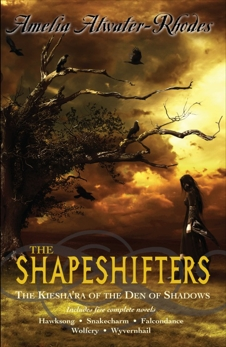 The Shapeshifters: Hawksong; Snakecharm; Falcondance; Wolfcry; Wyvernhail, Atwater-Rhodes, Amelia