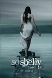 So Shelly, Roth, Ty
