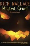Wicked Cruel, Wallace, Rich