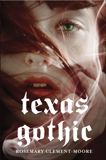 Texas Gothic, Clement-Moore, Rosemary