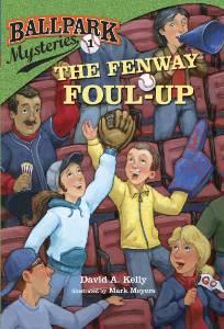 Ballpark Mysteries #1: The Fenway Foul-up, Kelly, David A.