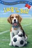 Absolutely Lucy #4: Lucy on the Ball, Cooper, Ilene