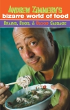 Andrew Zimmern's Bizarre World of Food: Brains, Bugs, and Blood Sausage, Zimmern, Andrew