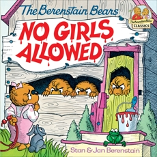 The Berenstain Bears No Girls Allowed, Berenstain, Stan