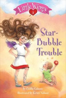 Little Wings #3: Star-Bubble Trouble