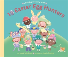 10 Easter Egg Hunters: A Holiday Counting Book, Schulman, Janet