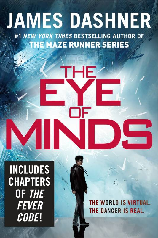 The Eye of Minds (The Mortality Doctrine, Book One), Dashner, James