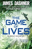 The Game of Lives (The Mortality Doctrine, Book Three), Dashner, James