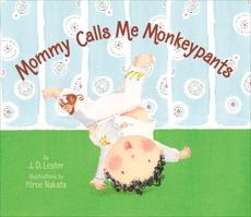 Mommy Calls Me Monkeypants, Lester, J.D.
