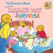The Berenstain Bears and the Mama's Day Surprise, Berenstain, Stan & Berenstain, Jan