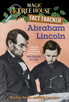 Abraham Lincoln: A Nonfiction Companion to Magic Tree House Merlin Mission #19: Abe Lincoln at Last, Boyce, Natalie Pope & Osborne, Mary Pope
