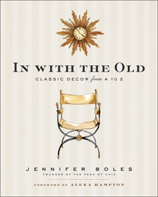 In with the Old: Classic Decor from A to Z, Boles, Jennifer