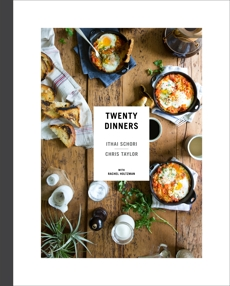 Twenty Dinners: A Cookbook, Schori, Ithai & Taylor, Chris