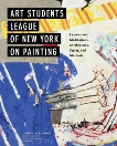 Art Students League of New York on Painting: Lessons and Meditations on Mediums, Styles, and Methods, McElhinney, James L