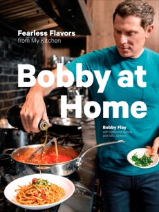 Bobby at Home: Fearless Flavors from My Kitchen: A Cookbook, Flay, Bobby & Banyas, Stephanie & Jackson, Sally