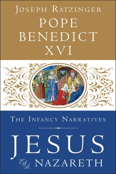 Jesus of Nazareth: The Infancy Narratives, Pope Benedict XVI