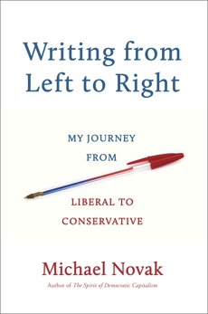 Writing from Left to Right: My Journey from Liberal to Conservative, Novak, Michael