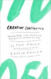 Creative Confidence: Unleashing the Creative Potential Within Us All, Kelley, Tom & Kelley, David