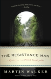 The Resistance Man: A Mystery of the French Countryside, Walker, Martin