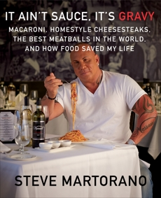 It Ain't Sauce, It's Gravy: Macaroni, Homestyle Cheesesteaks, the Best Meatballs in the World, and How Food Saved My Life: A Cookbook