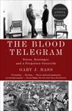 The Blood Telegram: Nixon, Kissinger, and a Forgotten Genocide, Bass, Gary J.