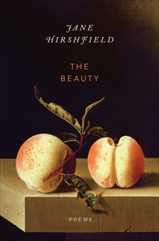 The Beauty: Poems, Hirshfield, Jane