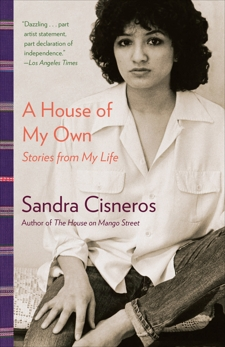 A House of My Own: Stories from My Life, Cisneros, Sandra