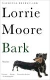 Bark: Stories, Moore, Lorrie