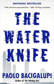 The Water Knife, Bacigalupi, Paolo