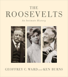 The Roosevelts: An Intimate History, Burns, Ken & Ward, Geoffrey C.